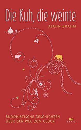 Buddhistische Geschichten über den Weg zum Glück.