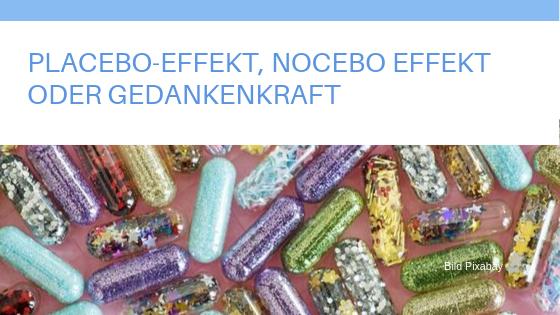Placebo-Effekt, Nocebo Effekt oder Gedankenkraft