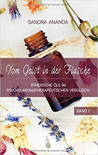 Aromatherapie -Vom Geist in der Flasche