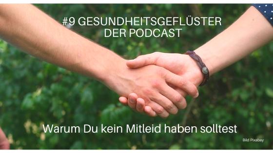 #9 Podcast Gesundheitsgeflüster Mitleid