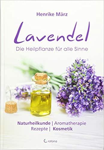 Lavendel  Die Heilpflanze für alle Sinne
