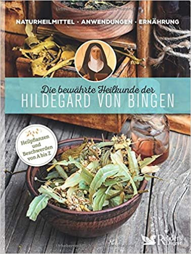 Die bewährte Heilkunde der Hildegard von Bingen