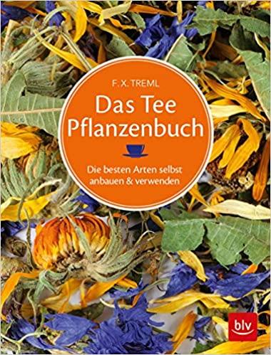 Das Tee Pflanzenbuch
