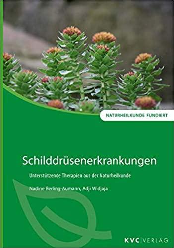 Schilddrüsenerkrankungen – Unterstützende Therapien aus der Naturheilkunde von Nadine Berling-Aumann