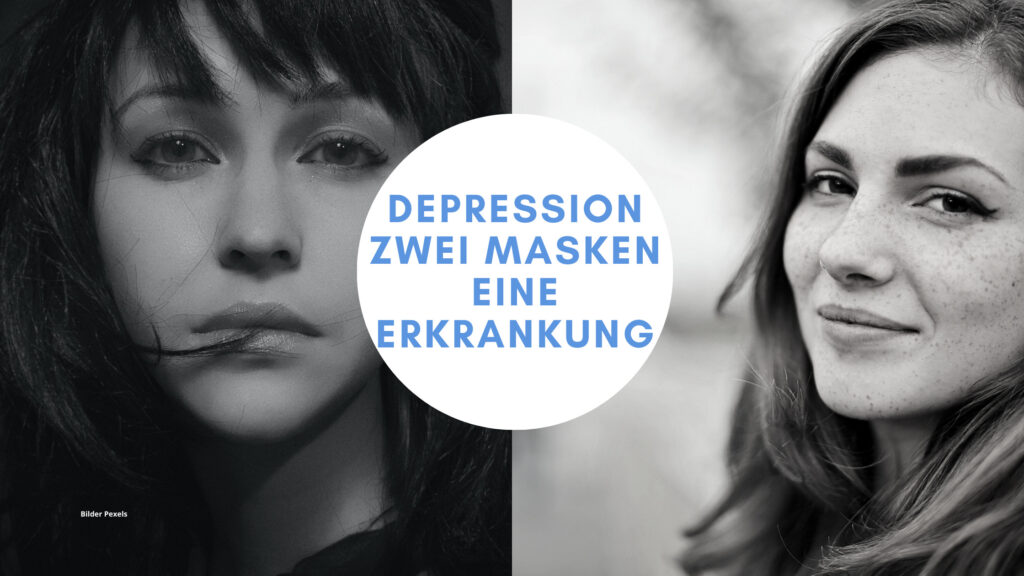 Depression – zwei Masken eine Erkrankung