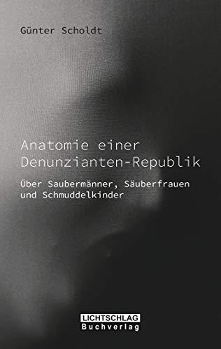 Anatomie einer Denunzianten-Ruepublik